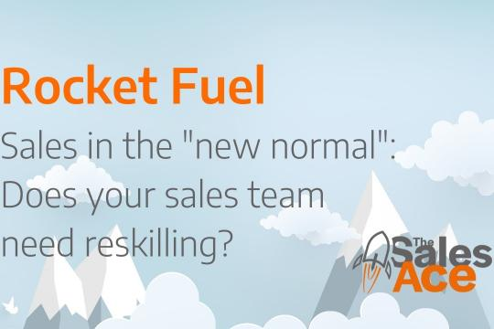 Sales in The New Normal: does your sales team need reskilling?