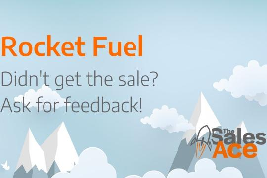 Rocket Fuel - Didn't win the sale? Ask for feedback!