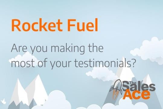 Rocket Fuel - Are you making the most of your testimonials?