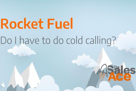 Rocket Fuel: Do I have to do cold calling?