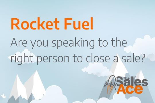 Rocket Fuel - Are you speaking to the right person to close a sale?